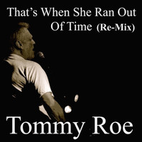 Tommy Roe - That's When She Ran out of Time (Re-Mix)