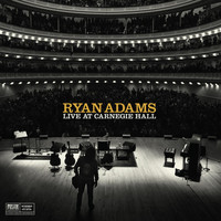 Ryan Adams - Live at Carnegie Hall (Deluxe)