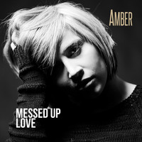 Amber - Messed Up Love