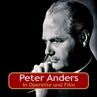 Peter Anders - In Operette und Film