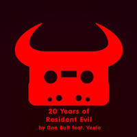 Dan Bull - 20 Years of Resident Evil (Explicit)