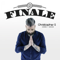 Christopher S - Finale (1996 - 2016) (Explicit)