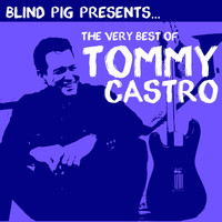 Tommy Castro - The Very Best of Tommy Castro