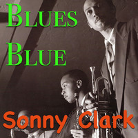 Sonny Clark - Blues Blue