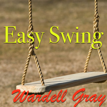 Wardell Gray - Easy Swing