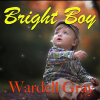 Wardell Gray - Bright Boy
