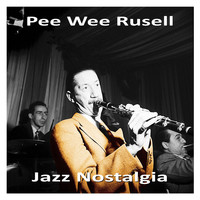 Pee Wee Russell - Jazz Nostalgia