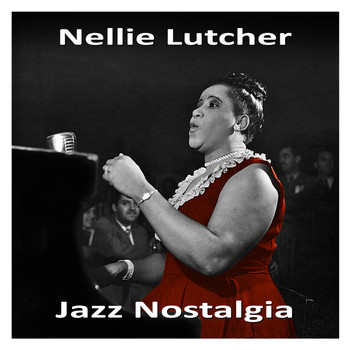 Nellie Lutcher - Jazz Nostalgia