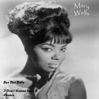 Mary Wells - Bye Bye Baby/I Don't Wanna Take A Chance
