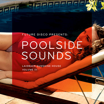 Various Artists - Future Disco Presents: Poolside Sounds, Vol. 3