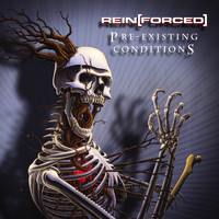 Rein[Forced] - Pre-existing Conditions