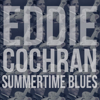 Eddie Cochran - Summertime Blues