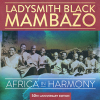 Ladysmith Black Mambazo - Africa in Harmony: 50th Anniversary Edition