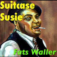 Fats Waller - Suitcase Susie