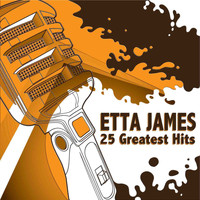 Etta James - At Last - 25 Of Etta's Greatest Hits