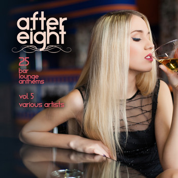 Various Artists - After Eight, Vol. 5 (25 Bar Lounge Anthems)