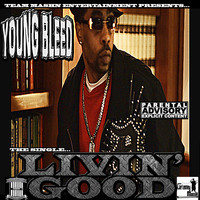 Young Bleed - Livin Good (feat. Larry Lumpkin) (Explicit)
