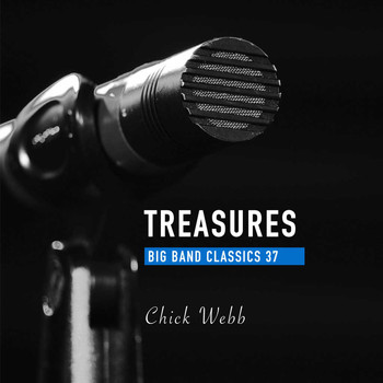 Chick Webb - Treasures Big Band Classics, Vol. 37: Chick Webb