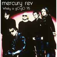 Mercury Rev - Whisky a gO - gO '95 (Worldwide [Explicit])