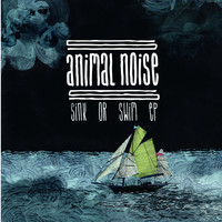 Animal Noise - Sink or Swim EP