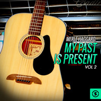 Merle Haggard - My Past is Present, Vol. 2