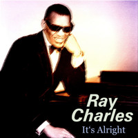 Ray Charles - It's Alright