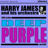 Harry James And His Orchestra - Deep Purple