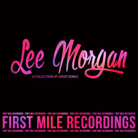 Lee Morgan - Lee Morgan - A Collection of Great Songs