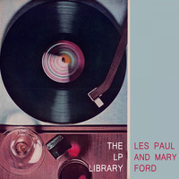 Les Paul and Mary Ford - The Lp Library