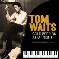 Tom Waits - Cold Beer on a Hot Night (Live)