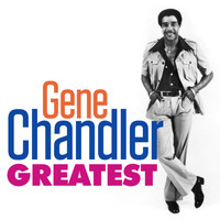 Gene Chandler - Greatest - Gene Chandler
