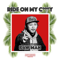 Kawman - Ride on My C***y -Single (Explicit)