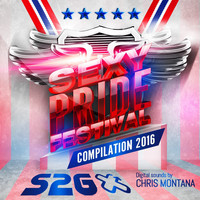 Chris Montana - Sexy Pride Festival 2016 - The Compilation (Mixed by Chris Montana)