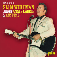 Slim Whitman - Sings Annie Laurie & Anytime