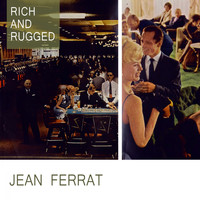 Jean Ferrat - Rich And Rugged