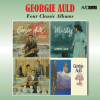 Georgie Auld - Four Classic Albums (In the Land of Hi-Fi / Misty / The Melody Lingers On / Good Enough to Keep) [Remastered]