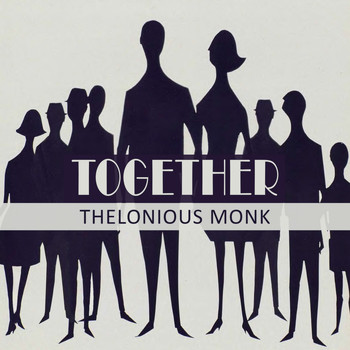 Thelonious Monk, Thelonious Monk Trio - Together