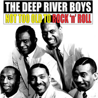 The Deep River Boys - Not Too Old to Rock 'N' Roll