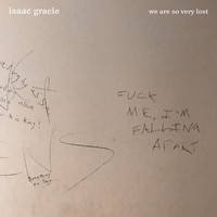 Isaac Gracie - We're So Very Lost (Explicit)