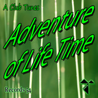 A Club Tunes - Adventure of Life Time