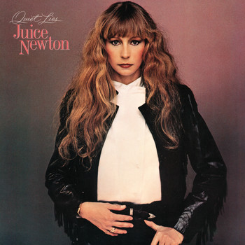 Juice Newton - Quiet Lies
