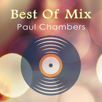 Paul Chambers - Best Of Mix