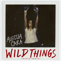 Alessia Cara - Wild Things (NuKid Remix)
