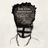 Dave Clarke - Charcoal Eyes: A Selection Of Remixes From Amsterdam