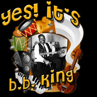 B.B. King - Yes! It's B.B. King