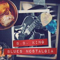 B.B. King - Blues Nostalgia
