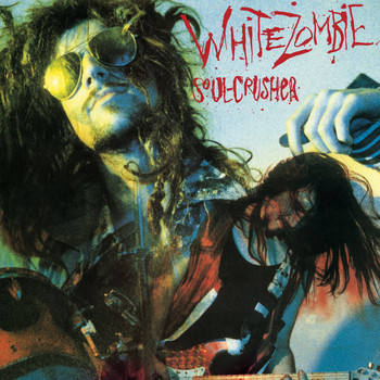 White Zombie - Soul-Crusher (Explicit)