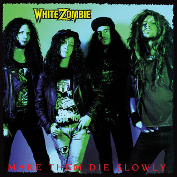 White Zombie - Make Them Die Slowly (Explicit)