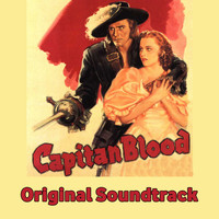 Erich Wolfgang Korngold - Captain Blood Medley: Main Title / Peter Blood / King James / Ship To America / Horseback Riding Sce