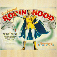Erich Wolfgang Korngold - The Adventures Of Robin Hood Medley: Main Title / Friar Tuck And Robin Hood / Capturing Sir Guy / Th
